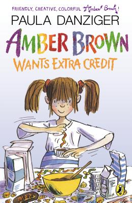 Amber Brown Wants Extra Credit By Danziger, Paula/ Ross, Tony (ILT)